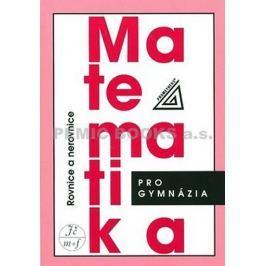 Charvát Jaroslav: Matematika pro gymnázia - Rovnice a nerovnice