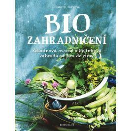 Ruppová Christel: Biozahradničení - Zeleninová, ovocná a bylinková zahrada od jara do zimy