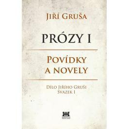 Gruša Jiří: Prózy I - Povídky a novely