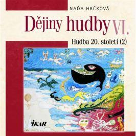 Hrčková Naďa: Dějiny hudby VI. - Hudba 20. století (2) (+ CD)