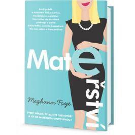 Foye Meghann: Moje Mateřství
