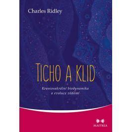 Ridley Charles: Ticho a klid - Kraniosakrální biodynamika a evoluce vědomí
