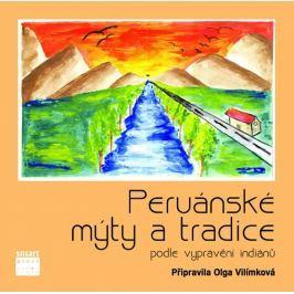 Vilímková Olga: Peruánské mýty a tradice podle vyprávění indiánů