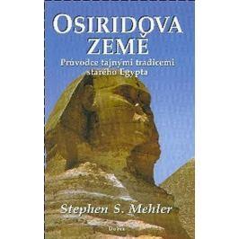 Mehler Stephen S.: Osiridova země - Průvodce tajnými tradicemi starého Egypta