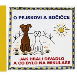 Čapek Josef: O pejskovi a kočičce - Jak hráli divadlo a co bylo na Mikuláše