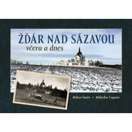 Šustr Milan, Lopaur Miloslav,: Žďár nad Sázavou včera a dnes