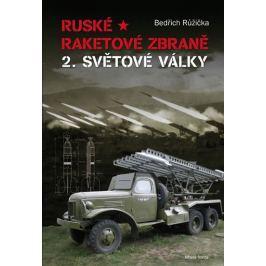 Růžička Bedřich: Ruské raketové zbraně 2. světové války