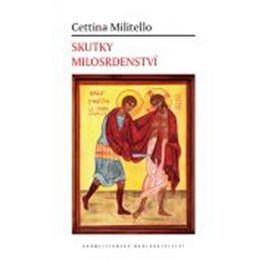 Millitelová Cettina: Skutky milosrdenství