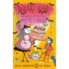 Corderoy Tracey: Abraka Babra 1 - Báječná babičkovská soutěž v pečení