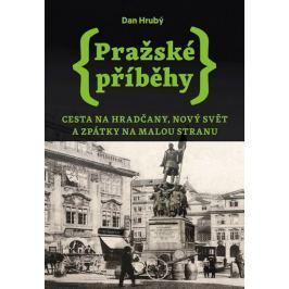 Hrubý Dan: Pražské příběhy 2 - Cesta na Hradčany, Nový Svět a zpátky na Malou Stranu