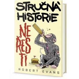 Evans Robert: Stručná historie neřesti - Jak zlozvyky budovaly civilizace