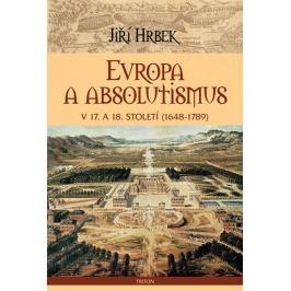 Hrbek Jiří: Evropa a absolutismus v 17. a 18. století (1948-1789)