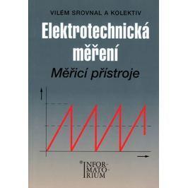 Srovnal a kolektiv Vilém: Elektrotechnická měření - Měřící přístroje