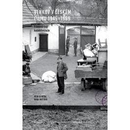 Slinták Petr, Rottová Hana,: Venkov v českém filmu 1945 - 1969