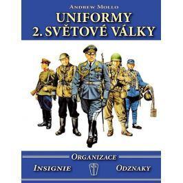 Mollo Andrew: Uniformy 2. světové války - Organizace, insignie, odznaky
