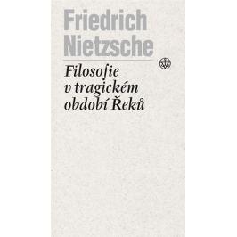 Nietzsche Friedrich: Filosofie v tragickém období Řeků