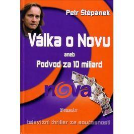 Štěpánek Petr: Válka o Novu aneb Podvod za 10 miliard