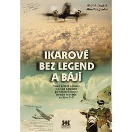 Doubek Oldřich, Jindra Miroslav,: Ikarové bez legend a bájí - Velký příběh o létání a dosud neznámé