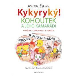 Černík Michal: Kykyryký! Kohoutek a jeho kamarádi - Pohádky o kohoutkovi a slepičce