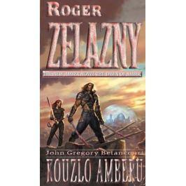 Zelazny Roger, Betancourt John Gregory: Úsvit Amberu 3 - Kouzlo Amberu