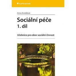 Arnoldová Anna: Sociální péče 1. díl - Učebnice pro obor sociální činnost