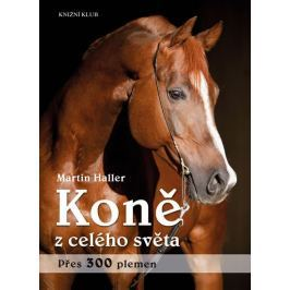 Haller Martin: Koně z celého světa