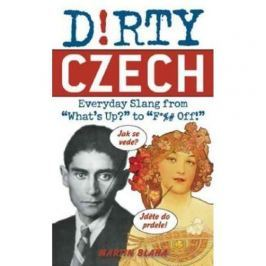 Blaha Martin: Dirty Czech (Dirty Everyday Slang)