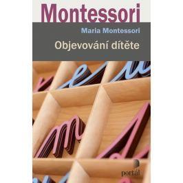 Montessori Maria: Objevování dítěte
