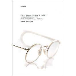 Karel Sabina: Epigon a Tvůrce