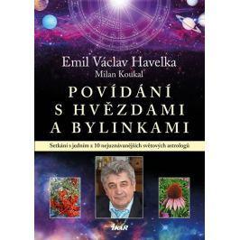 Havelka Emil Václav, Koukal Milan: Povídání s hvězdami a bylinkami - Setkání s jedním z 10 nejuznáva