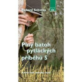 Sobotka Richard: Plný batoh pytláckých příběhů V - Krutá daň lovecké vášni