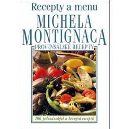 Montignac Michel: Provensálské recepty - Recepty a menu Michela Montignaca