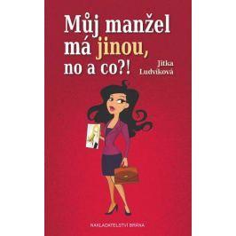 Ludvíková Jitka: Můj manžel má jinou, no a co?!