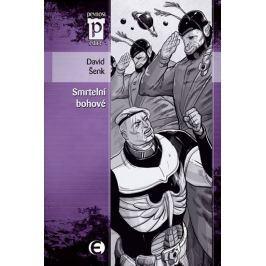 Šenk David: Smrtelní bohové (Edice Pevnost)