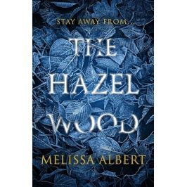 Albert Melissa: The Hazel Wood