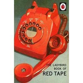 Hazeley Jason: The Ladybird Book Of Red Tape