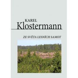 Klostermann Karel: Ze světa lesních samot