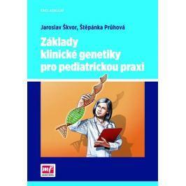 Škvor Jaroslav, Průhová Štěpánka: Základy klinické genetiky pro pediatrickou praxi