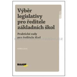 kolektiv autorů: Výběr legislativy pro ředitele ZŠ
