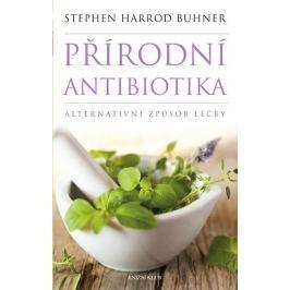 Buhner Stephen Harrod: Přírodní antibiotika - Alternativní způsob léčby