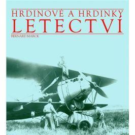 Marck Bernard: Hrdinové a hrdinky letectví
