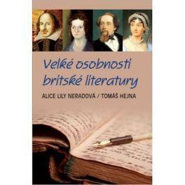 Neradová Alice Lily, Hejna Tomáš,: Velké osobnosti britské literatury
