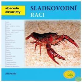 Patoka Jiří: Sladkovodní raci - Abeceda akvaristy