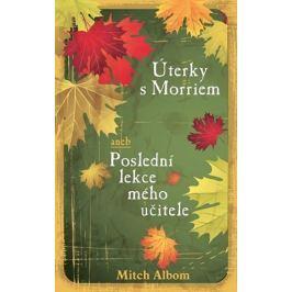 Albom Mitch: Úterky s Morriem aneb Poslední lekce mého učitele