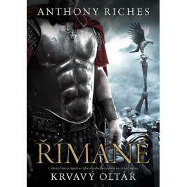 Riches Anthony: Římané 9 - Krvavý oltář