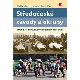 Wohlmuth Jiří, Kotrbáček Jaroslav,: Středočeské závody a okruhy - Století středočeského silničního z