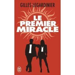 Legardinier Gilles: Le premier miracle