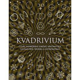 Ashton Anthony: Kvadrivium - Čtyři svobodná umění: aritmetika, geometrie, hudba a astronomie