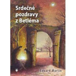 Martin Eduard: Srdečné pozdravy z Betléma