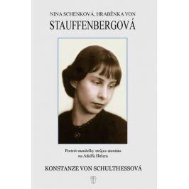 von Schulthessová Konstanze: Nina Schenková, hraběnka von Stauffenbergová